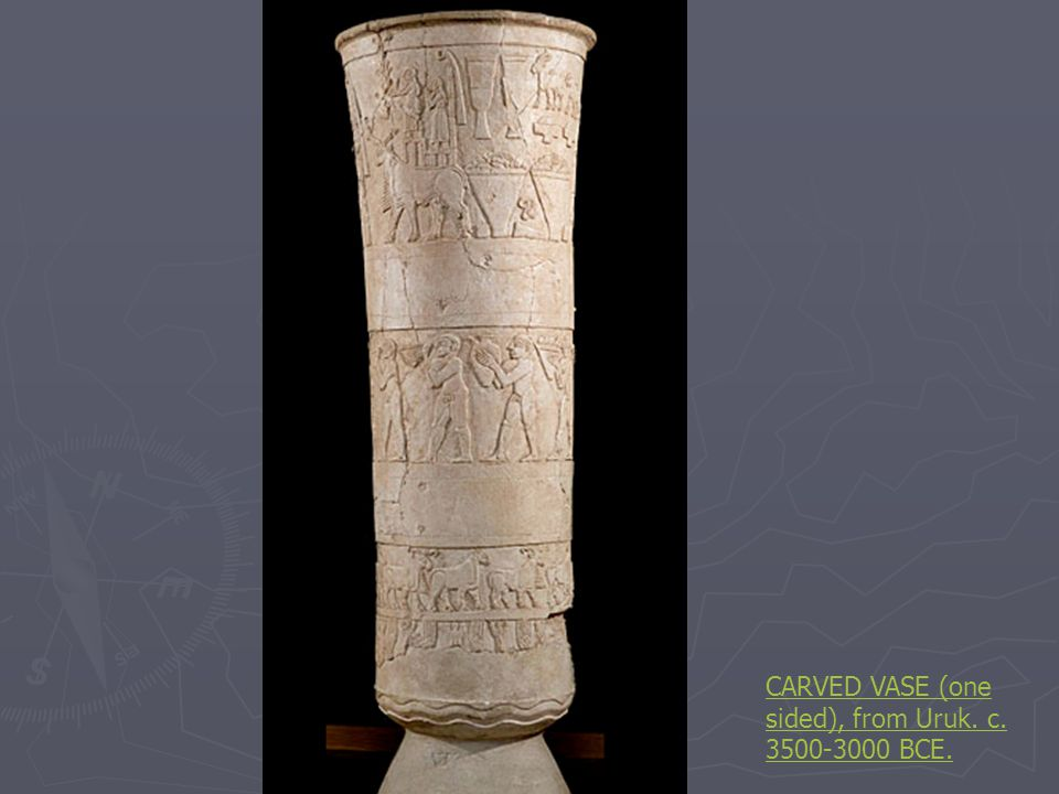 CARVED VASE (one sided), from Uruk. c. 3500-3000 BCE.