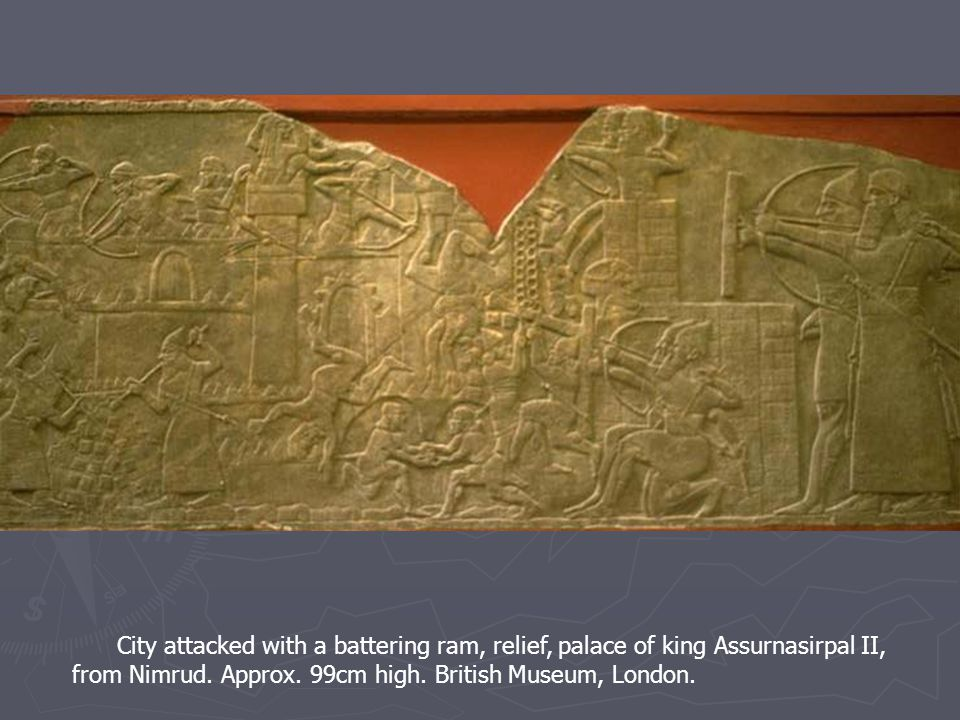 City attacked with a battering ram, relief, palace of king Assurnasirpal II, from Nimrud.