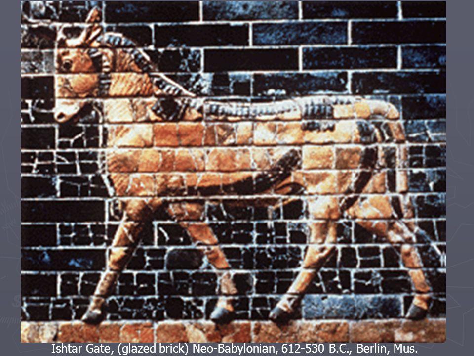 Ishtar Gate, (glazed brick) Neo-Babylonian, 612-530 B.C., Berlin, Mus.
