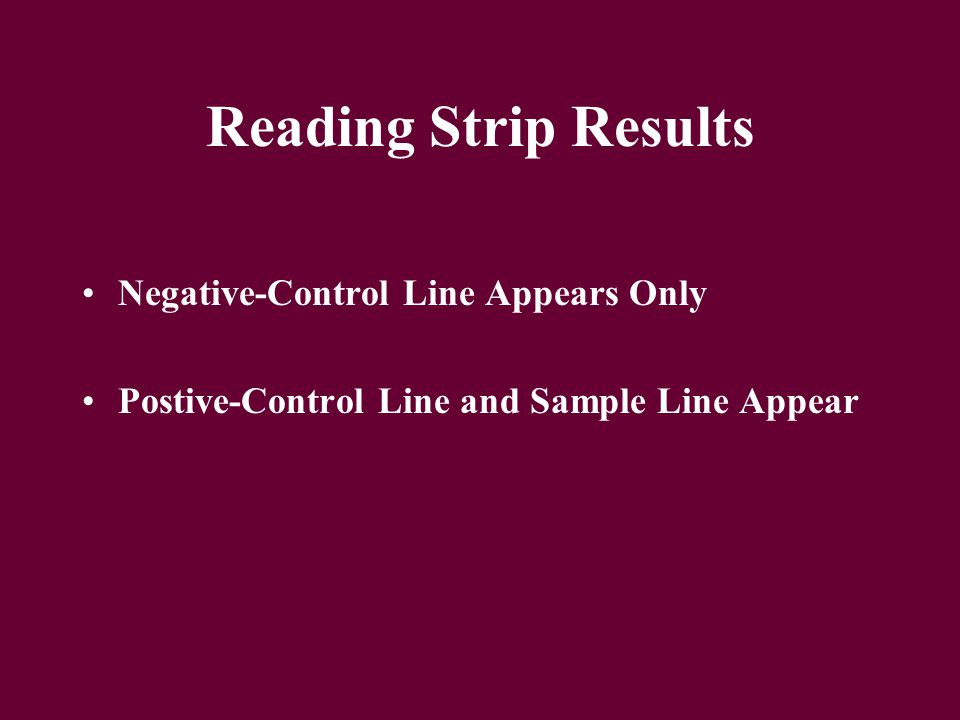 Reading Strip Results Negative-Control Line Appears Only Postive-Control Line and Sample Line Appear