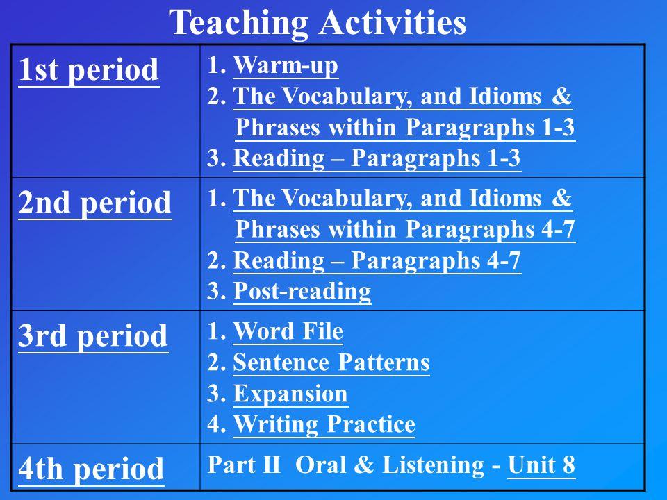 Teaching Activities 1st period 1.Warm-upWarm-up 2.