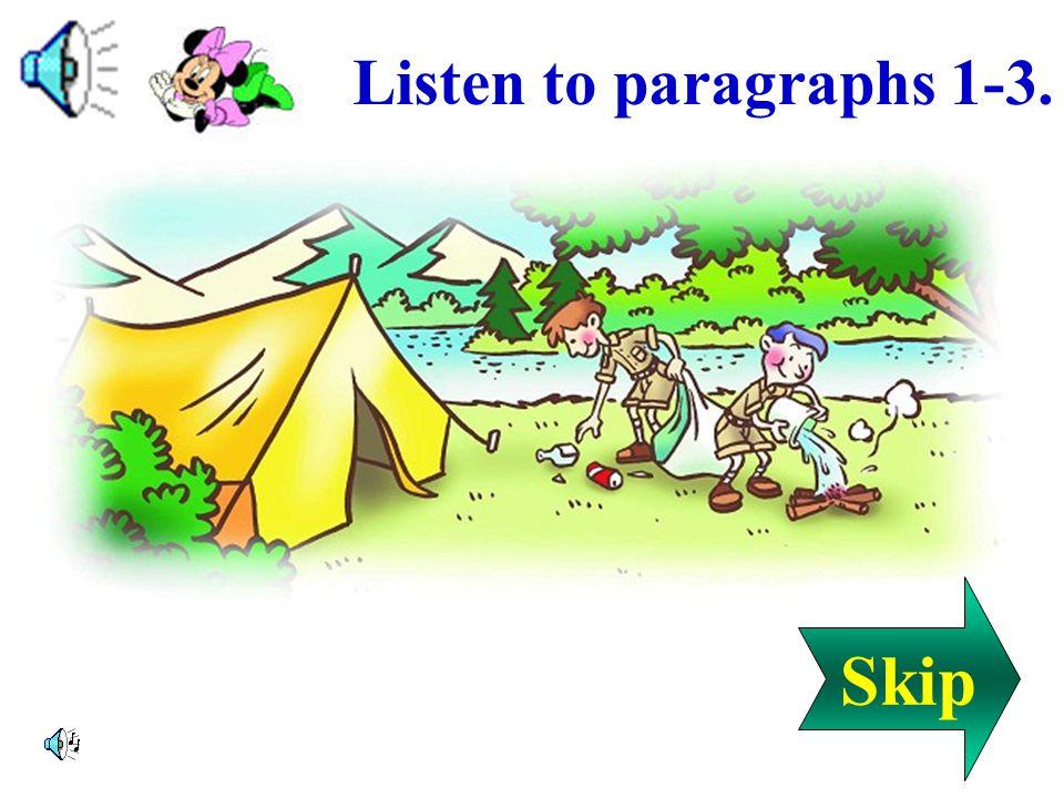 Listen to paragraphs 1-3. Skip