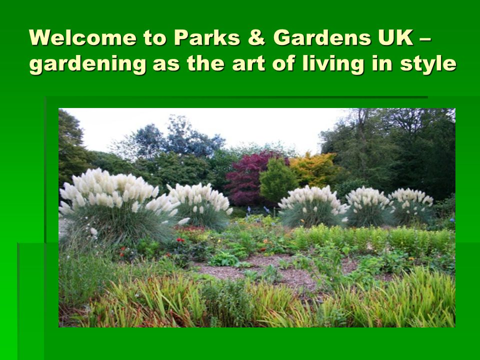 Welcome to Parks & Gardens UK – gardening as the art of living in style