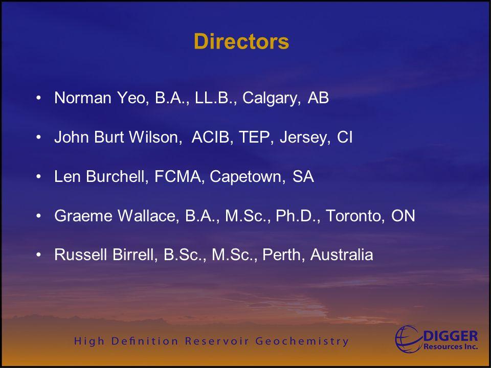 Directors Norman Yeo, B.A., LL.B., Calgary, AB John Burt Wilson, ACIB, TEP, Jersey, CI Len Burchell, FCMA, Capetown, SA Graeme Wallace, B.A., M.Sc., Ph.D., Toronto, ON Russell Birrell, B.Sc., M.Sc., Perth, Australia