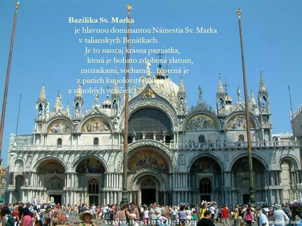 Bazilika Sv. Marka je hlavnou dominantou Námestia Sv. Marka v talianskych Benátkach. Je to naozaj krásna pamiatka, ktorá je bohato zdobená zlatom, moz