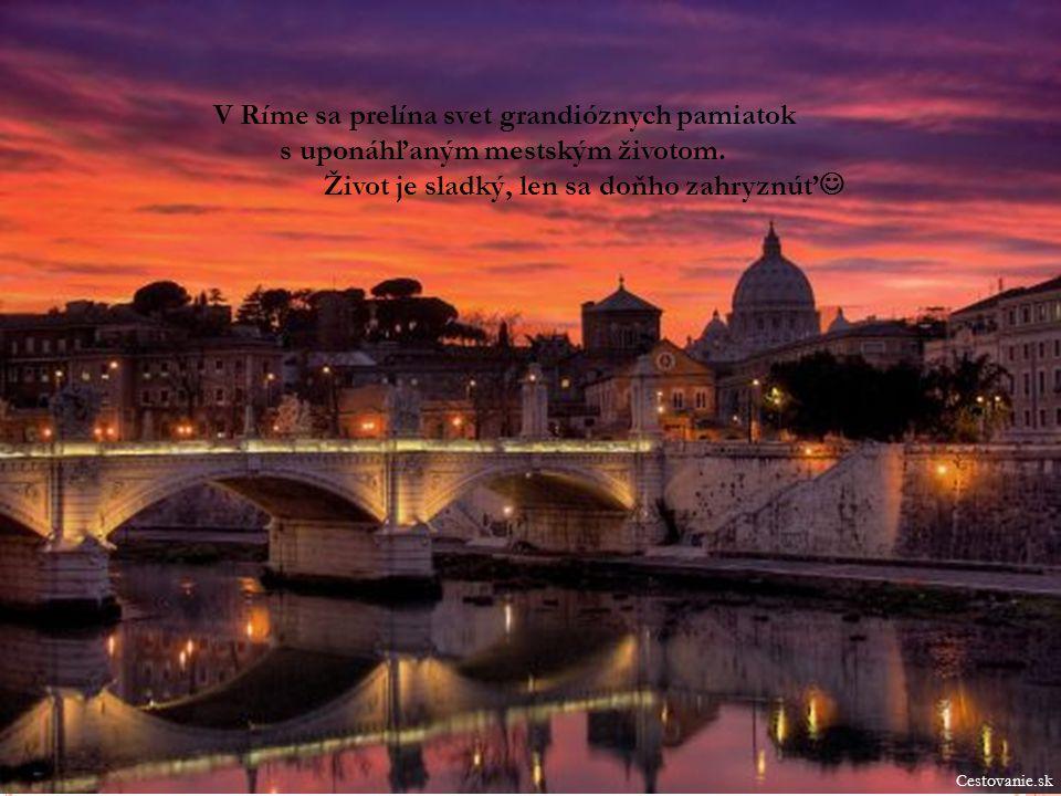 V Ríme sa prelína svet grandióznych pamiatok s uponáhľaným mestským životom. Život je sladký, len sa doňho zahryznúť Cestovanie.sk