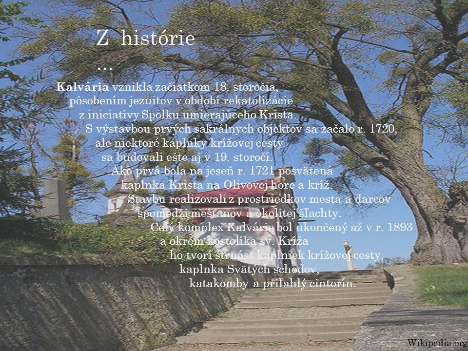 Kalvária vznikla začiatkom 18.