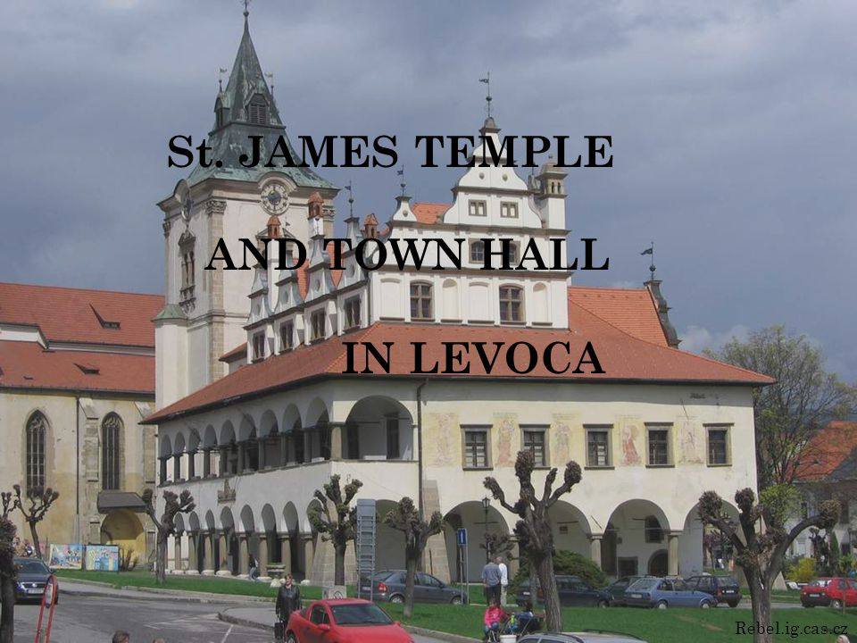 St. JAMES TEMPLE AND TOWN HALL IN LEVOCA Rebel.ig.cas.cz