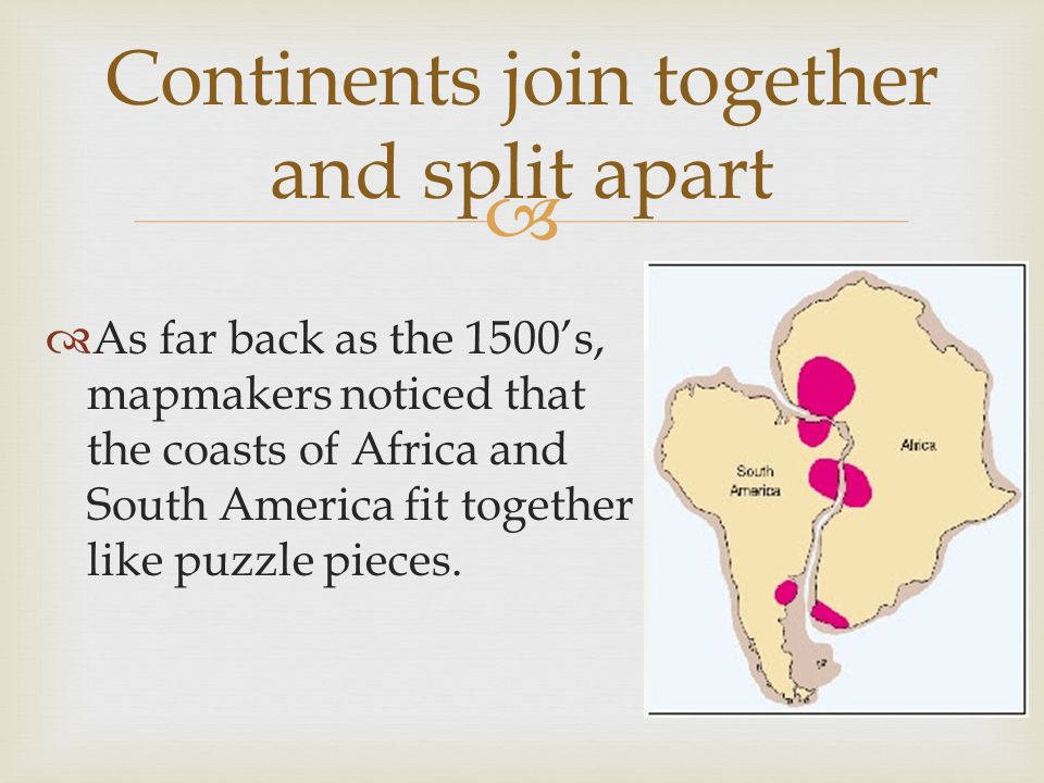   Because Wegener could not explain HOW the continents drifted, many people disregarded his ideas for a long time.