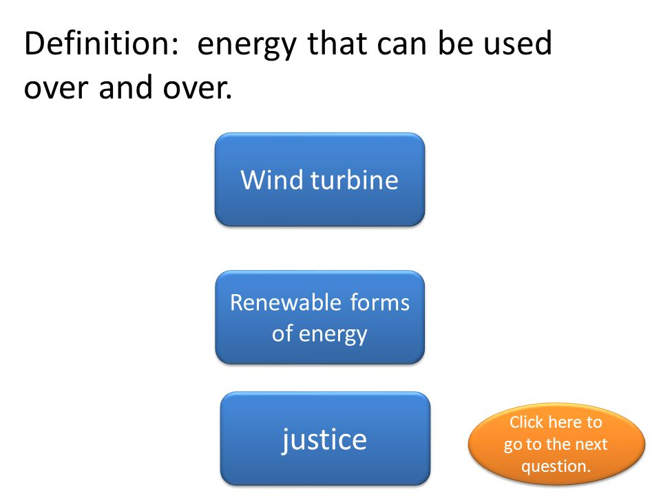 Definition: energy that can be used over and over.