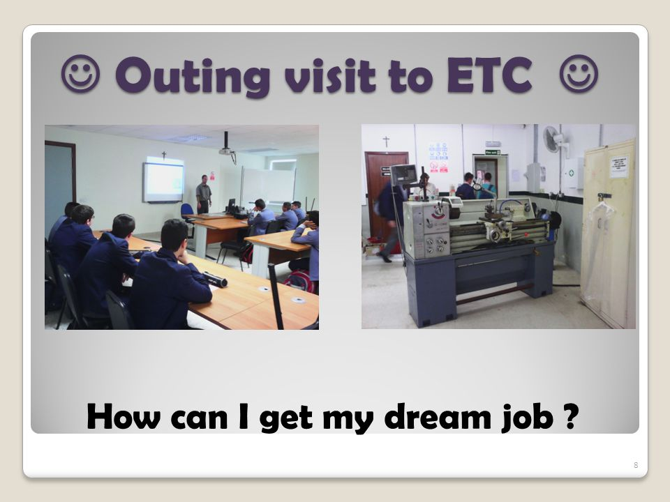 Outing visit to ETC Outing visit to ETC How can I get my dream job 8