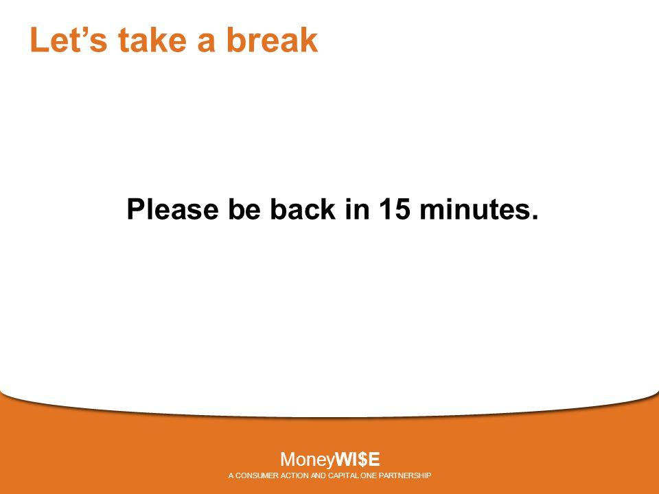 Let's take a break Please be back in 15 minutes.