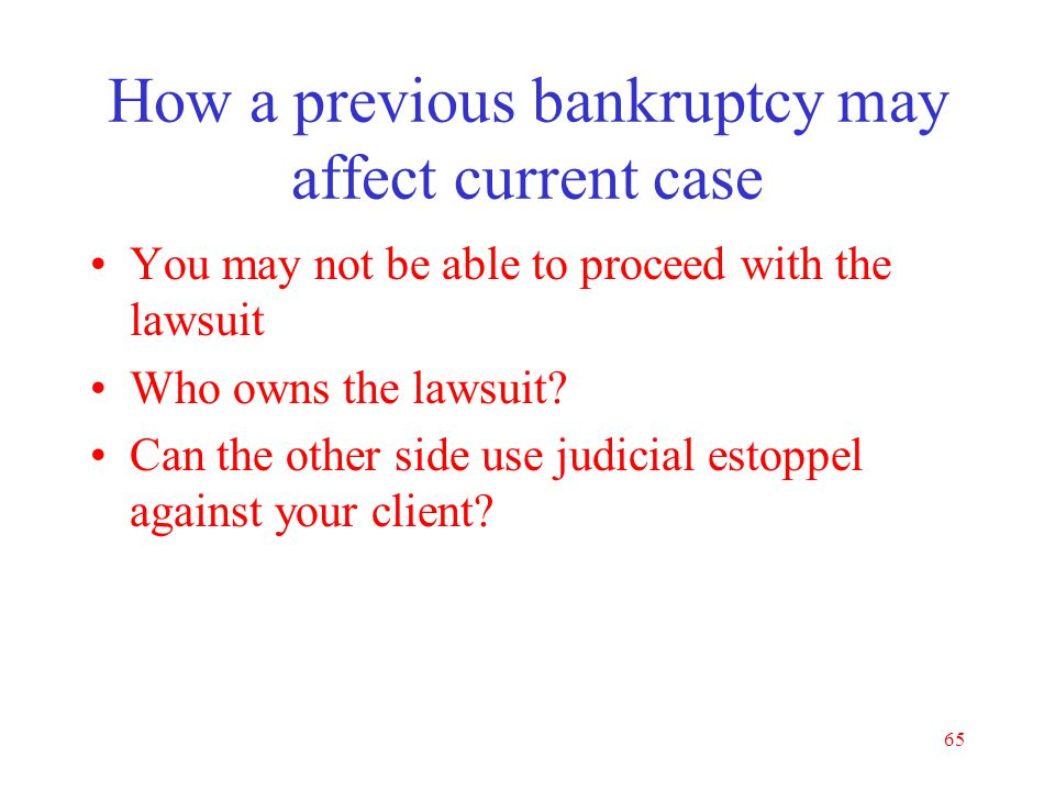 64 When You Are Not the Attorney Filing the Bankruptcy Case Why you need to know if your client has already filed bankruptcy What should you do if an