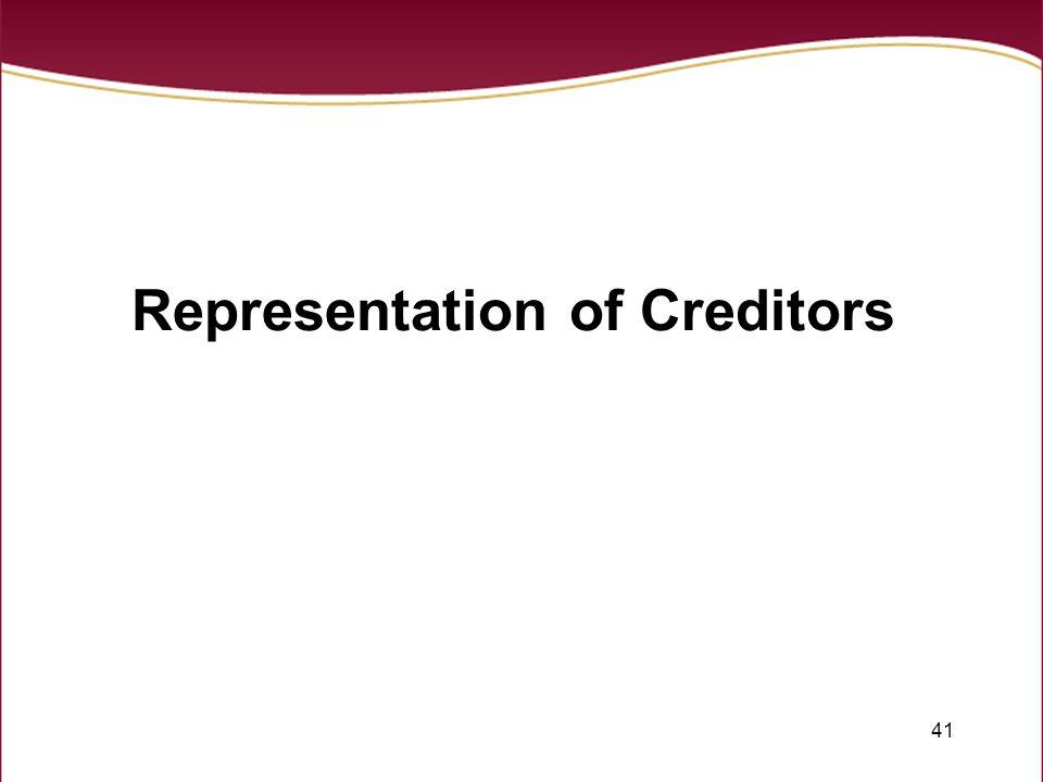 41 Representation of Creditors