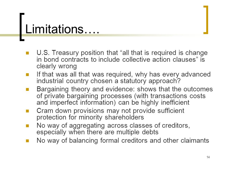 """14 Limitations…. U.S. Treasury position that """"all that is required is change in bond contracts to include collective action clauses"""" is clearly wrong"""