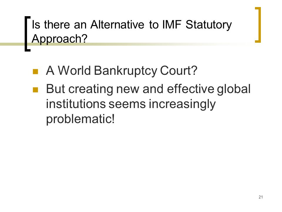 21 Is there an Alternative to IMF Statutory Approach.