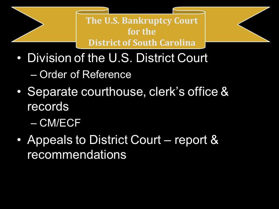 The U.S. Bankruptcy Court for the District of South Carolina Division of the U.S.