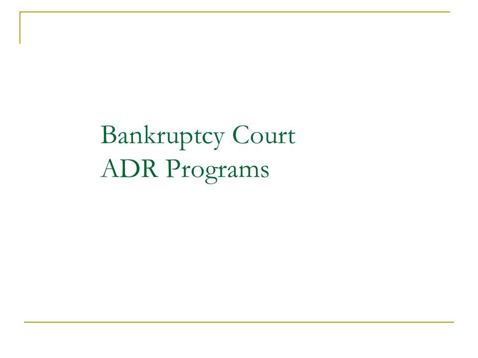 Bankruptcy Court ADR Programs