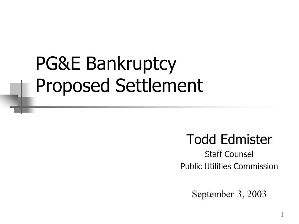 2 Agenda PG&E Bankruptcy Overview CPUC Staff/PG&E Proposed Settlement CPUC/Bankruptcy Court Proceedings Next Steps