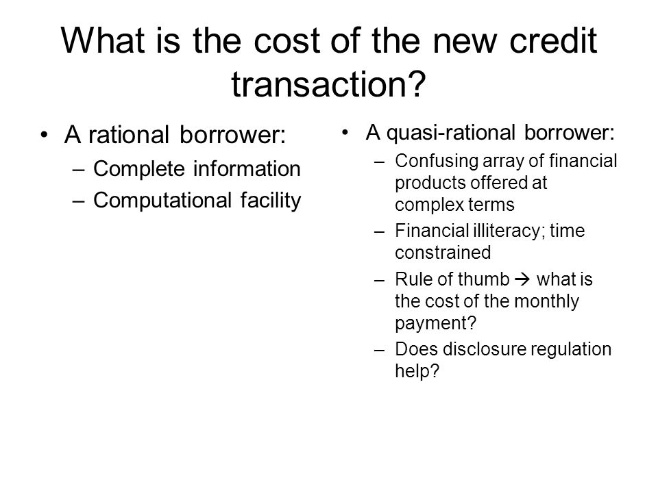 What is the cost of the new credit transaction.