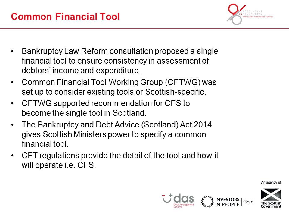 Common Financial Tool regulations All money advisers will be required to use the CFT with clients to assess surplus income prior to entry into a statutory debt solution.