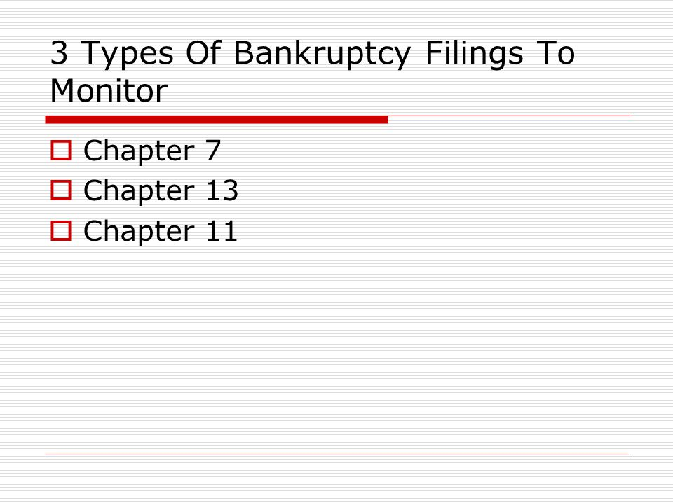Chapter 7 Bankruptcy  Chapter 7 is the most common  Complete liquidation of assets  Discharge normally within 3 – 4 months  Property Taxes are not Dischargeable  Trustee