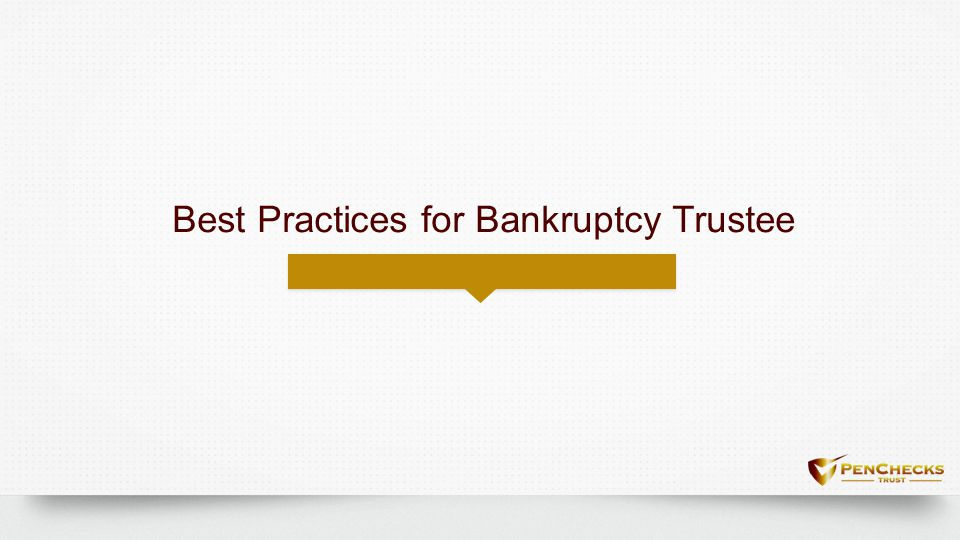 Best Practices for Bankruptcy Trustee