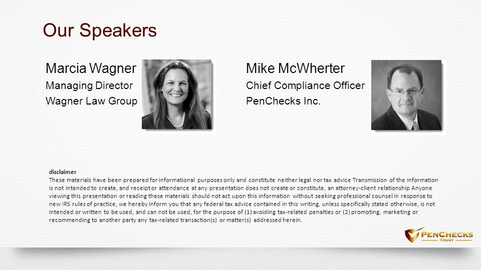 Mike McWherter Chief Compliance Officer PenChecks Inc. Our SpeakersOur Speakers Marcia Wagner Managing Director Wagner Law Group disclaimer These mate