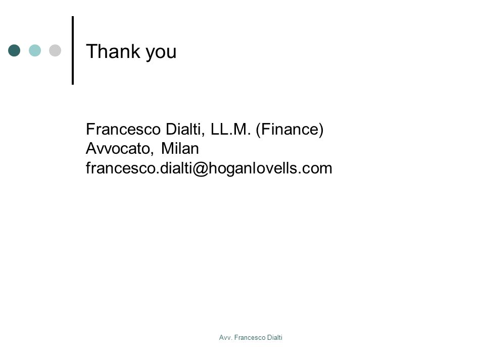 Avv. Francesco Dialti Thank you Francesco Dialti, LL.M.