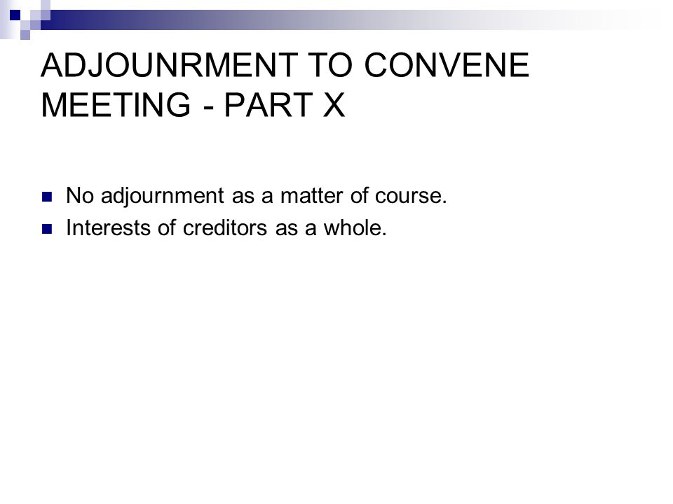 ADJOUNRMENT TO CONVENE MEETING - PART X No adjournment as a matter of course.