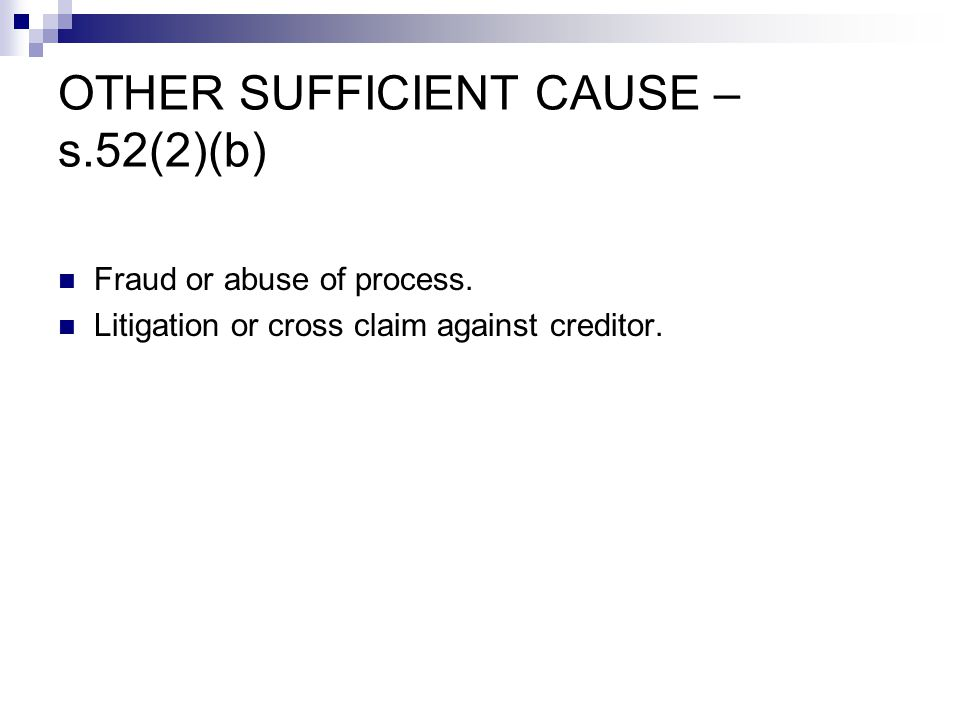 OTHER SUFFICIENT CAUSE – s.52(2)(b) Fraud or abuse of process.