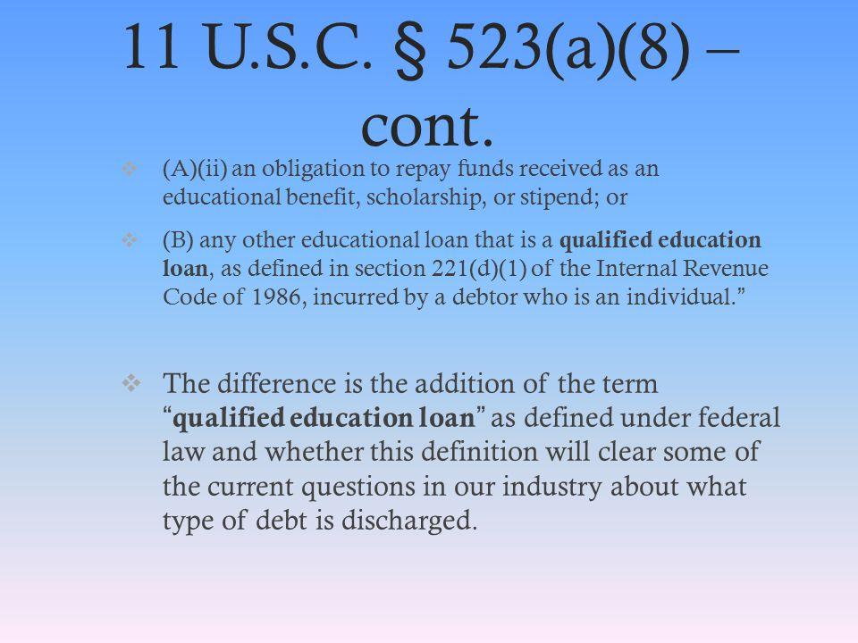 11 U.S.C. § 523(a)(8) – cont.