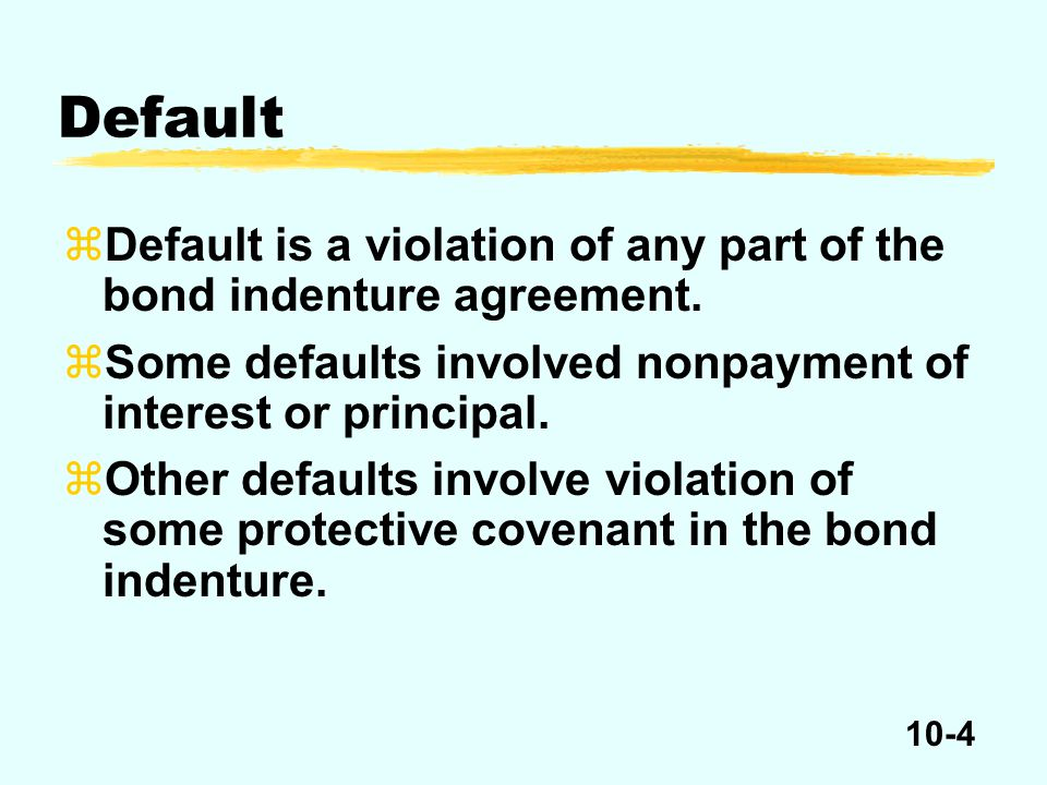 10-5 zThe trustee acts on behalf of the bondholders in the event of default.