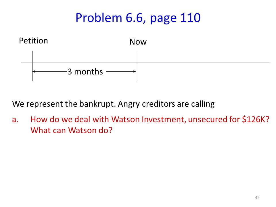 42 Problem 6.6, page 110 We represent the bankrupt.