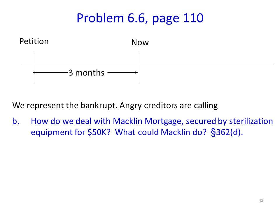 43 Problem 6.6, page 110 We represent the bankrupt.