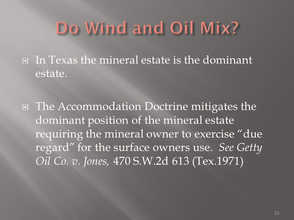  In Texas the mineral estate is the dominant estate.