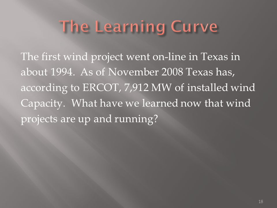 The first wind project went on-line in Texas in about 1994.