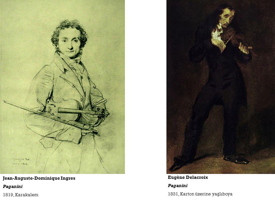 Eugène Delacroix Paganini 1831, Karton üzerine ya ğ lıboya Jean-Auguste-Dominique Ingres Paganini 1819, Karakalem