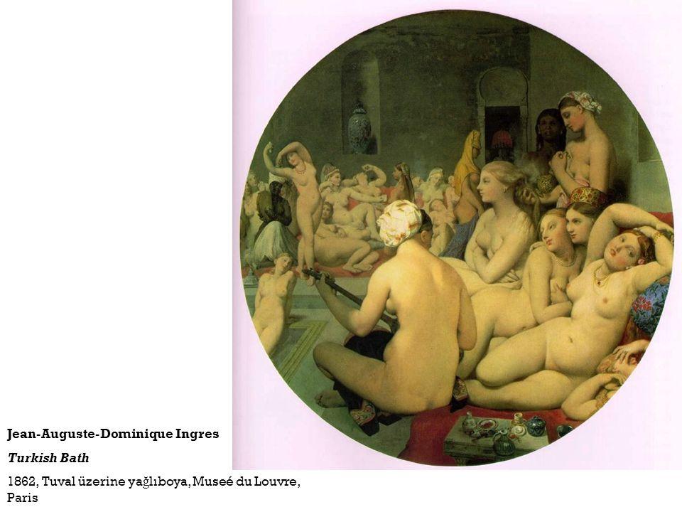 Jean-Auguste-Dominique Ingres Turkish Bath 1862, Tuval üzerine ya ğ lıboya, Museé du Louvre, Paris