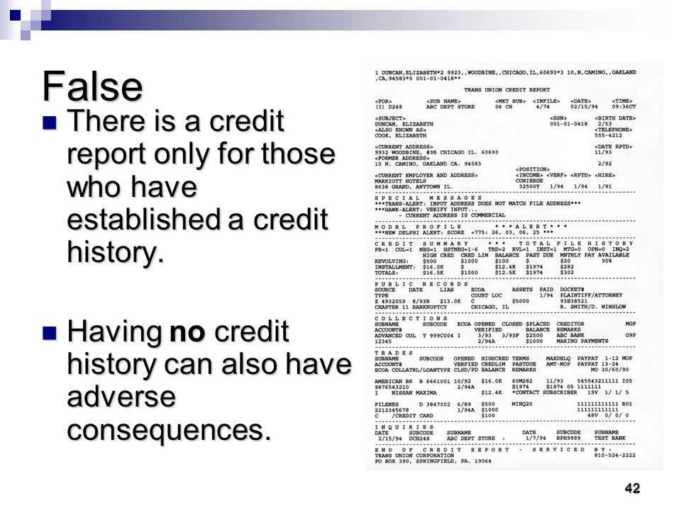 41 41 True or False There is a credit report for everyone over the age of 18.