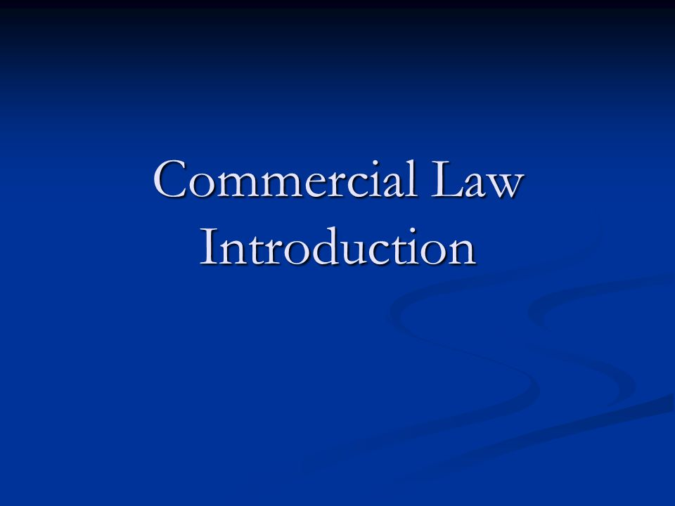 Commercial Law Introduction