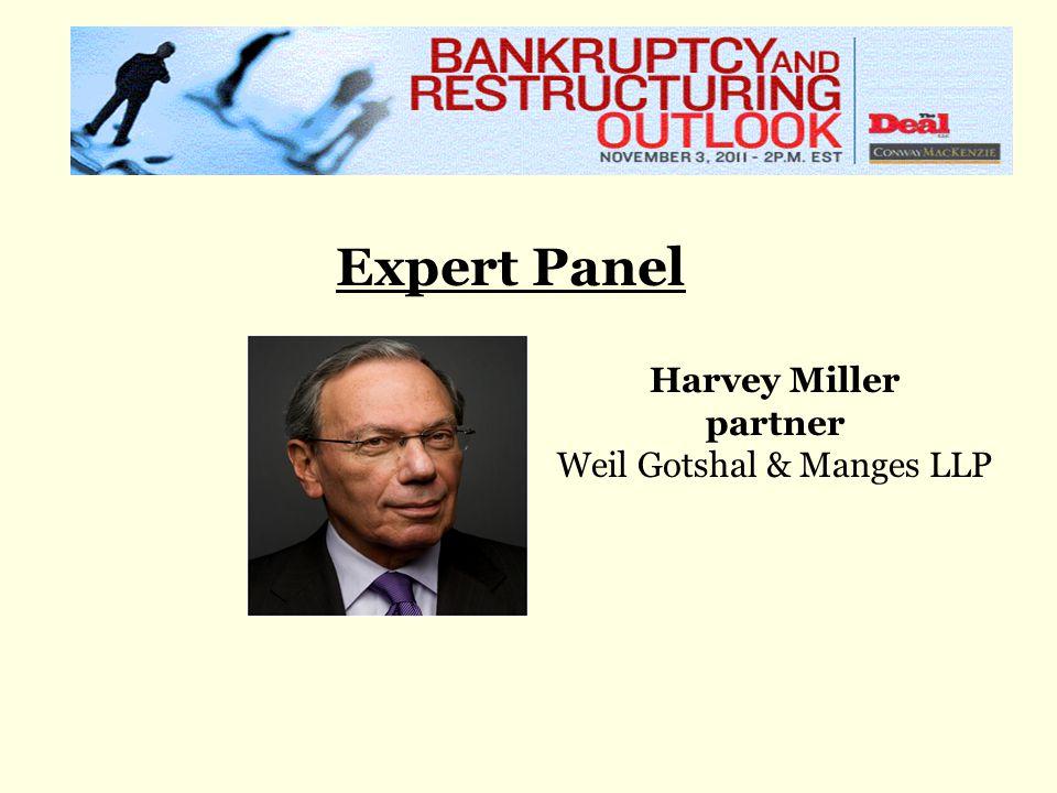 Expert Panel Harvey Miller partner Weil Gotshal & Manges LLP