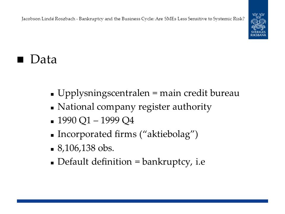 Jacobson Lindé Roszbach - Bankruptcy and the Business Cycle: Are SMEs Less Sensitive to Systemic Risk.