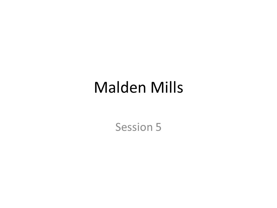 Malden Mills Session 5