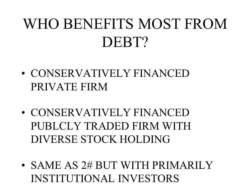 WHO BENEFITS MOST FROM DEBT.