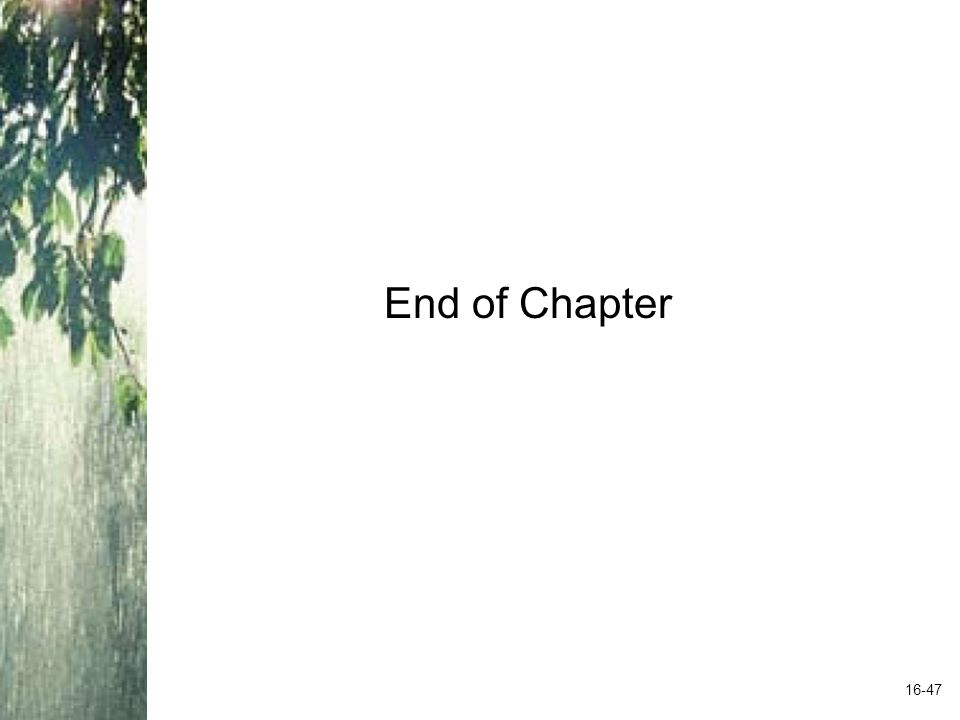 End of Chapter 16-47