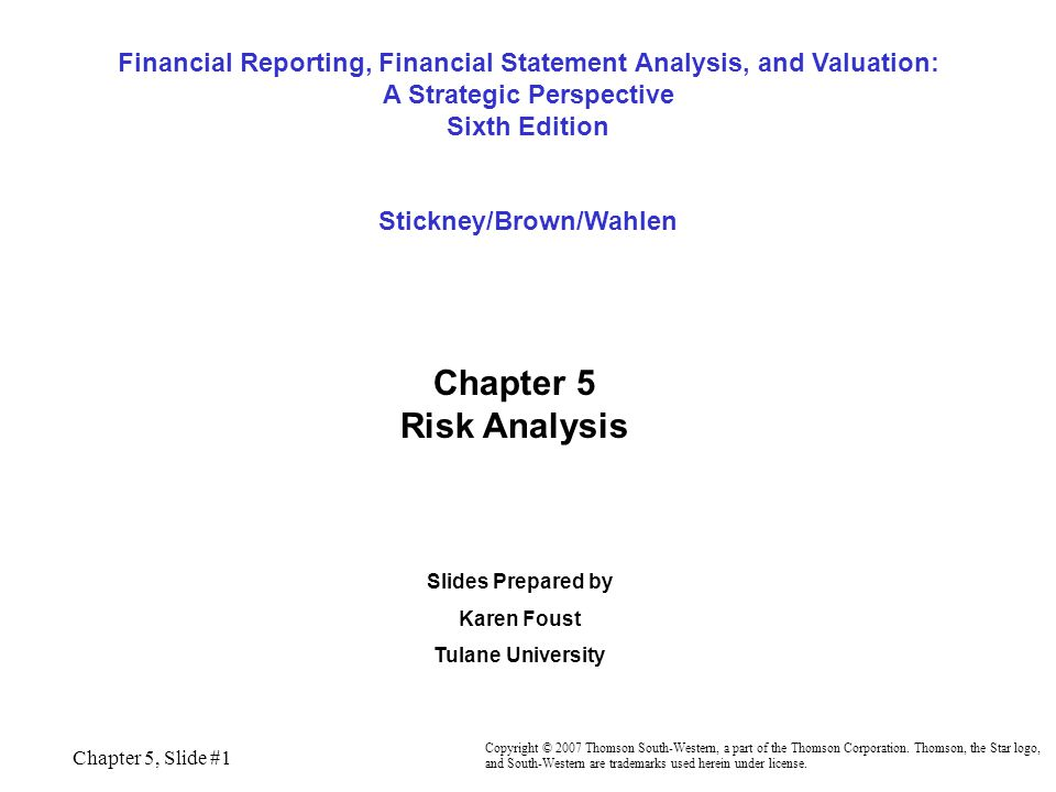 Chapter 5, Slide #1 Financial Reporting, Financial Statement Analysis, and Valuation: A Strategic Perspective Sixth Edition Stickney/Brown/Wahlen Copy