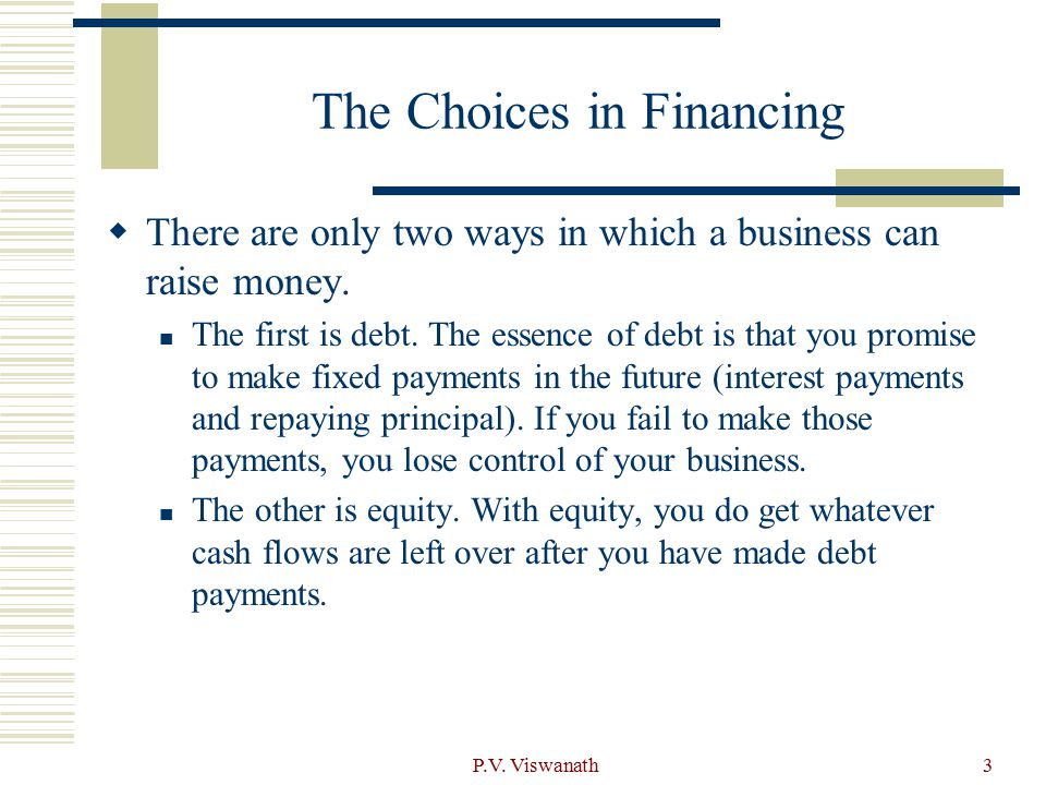 P.V.Viswanath24 Debt and Agency Costs Assume that you are a bank.
