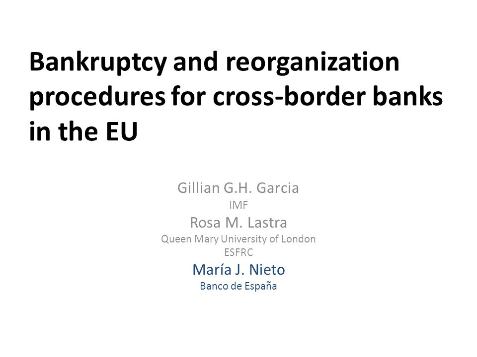 Bankruptcy and reorganization procedures for cross-border banks in the EU Gillian G.H.
