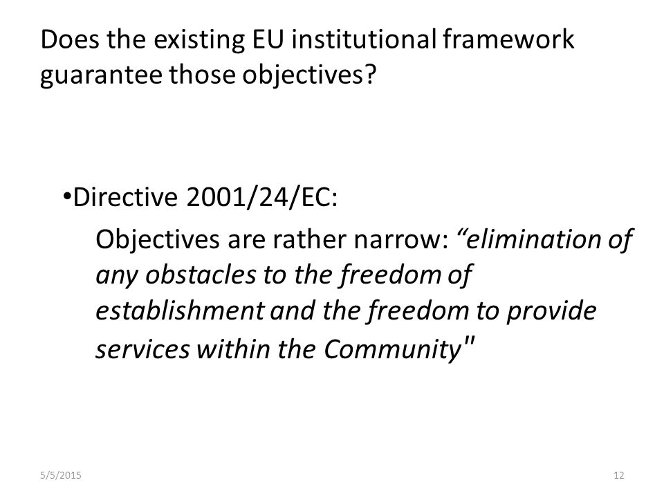 Does the existing EU institutional framework guarantee those objectives.